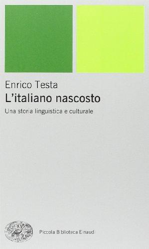 L'italiano nascosto. Una storia linguistica e culturale