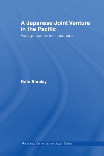 A Japanese Joint Venture in the Pacific (Routledge Contemporary Japan, Band 18)