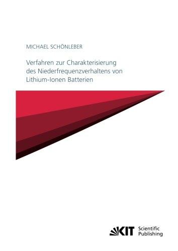Verfahren zur Charakterisierung des Niederfrequenzverhaltens von Lithium-Ionen Batterien (Schriften des Instituts für Angewandte Materialien - Karlsruher Institut für Technologie)
