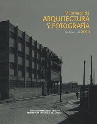 IV Jornada de arquitectura y fotografia 2014