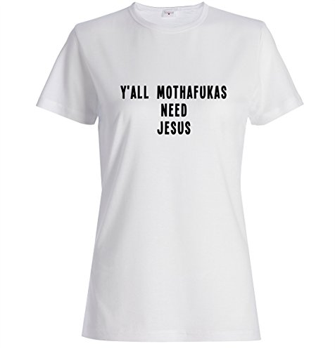 Y'all mothafukas need jesus Dammen baumwolle t-shirt Weiß