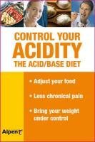 Control Your Acidity: The Acid/Base Diet by Dr Max Rombi (2011-03-25)