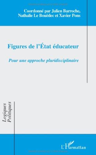 Figures de l'Etat ducateur : Pour une approche pluridisciplinaire