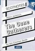 """Robin Jenkins: """"The Cone-gatherers"""" (Scotnotes Study Guides) by Crichton-Smith, Iain (1998) Paperback"""