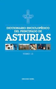 Diccionario enciclop?dico del Principado de Asturias (Tomo 13)