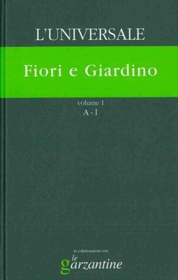 Fiori e Giardino. L'universale. La grande enciclopedia tematica.