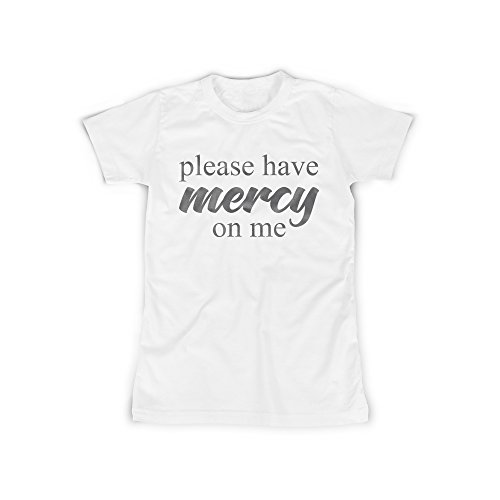 Frauen T-Shirt mit Aufdruck Weiß Gr. L Please Have Mercy On Me Design Girl Top Mädchen Shirt Damen Basic 100% Baumwolle kurzarm