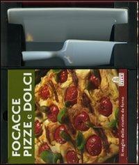 Focacce, pizze e dolci. Il meglio delle ricette da forno. Con gadget