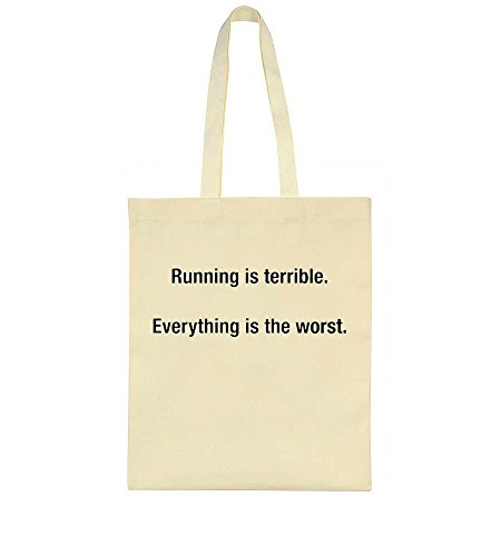 Running Is Terrible. Everything Is The Worst Tote Bag