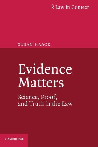 Evidence Matters: Science, Proof, And Truth In The Law (Law in Context) by Susan Haack (2014-12-11)