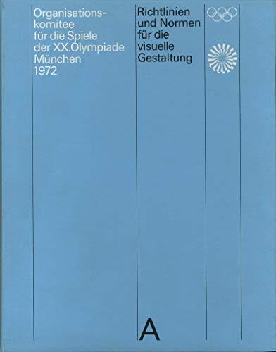 Richtlinien und Normen für die visuelle Gestaltung: Die Spiele der XX. Olympiade München 1972: Die siele der XX. Olympiade München 1972 - Les Jeux de la XXe Olympiade Munich 1972 (NIGGLI EDITIONS)