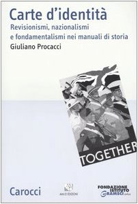 Carte d'identità. Revisionismi, nazionalismi e fondamentalismi nei manuali di storia