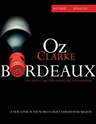 [Oz Clarke Bordeaux: A New Look at the World's Most Famous Wine Region] (By: Oz Clarke) [published: April, 2012]