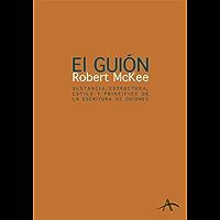 El guión. Story: Sustancia, estructura, estilo y principios de la escritura de guiones (Fuera de campo) (Spanish Edition…
