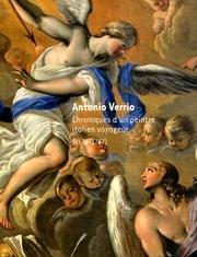 Antonio Verrio. Chroniques d'un peintre italien voyageur (1636-1707)