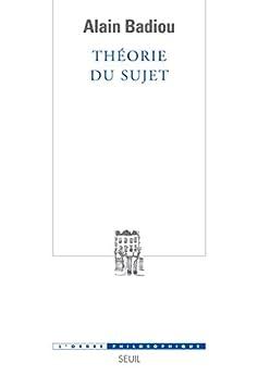 Théorie du sujet par [Badiou, Alain]