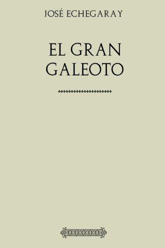 Colección José Echegaray. El gran galeoto por José Echegaray