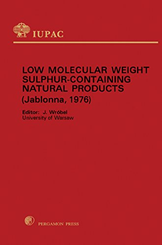 Low Molecular Weight Sulphur Containing Natural Products: Plenary Lectures Presented at the International Symposium on Low Molecular Weight Sulphur Containing ... Warsaw, 12-16 July 1976 (English Edition) -