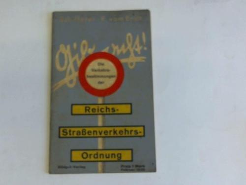 Gib acht! Die Verkehrsvorschriften der Reichs-Straßenverkehrs-Ordnung vom 28. Mai 1934 (R.G.Bl.1 S.455) und der Ausführungsanweisung zur Reichs-Straßenverkehrs-Ordnung vom 29. September 1934 (R.G.Bl. I S.869)