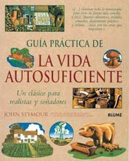 Descargar Libro Gu¡a Prctica de la vida autosuficiente: Guía Práctica de la vida autosuficiente de John Seymour