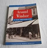 Around Windsor in Old Photographs (Britain in Old Photographs) by Beryl Hedges front cover