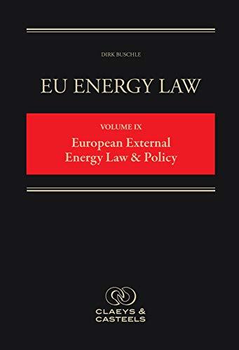EU Energy Law, Volume 9: European External Energy Law & Policy