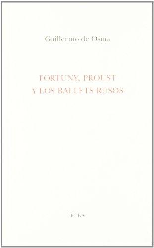 Fortuny, Proust y los Ballets rusos (EL TALLER DE ELBA) por GUILLERMO DE OSMA
