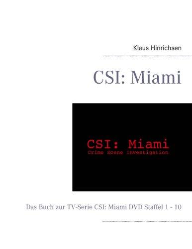 CSI: Miami: Das Buch zur TV-Serie C.S.I.: Miami DVD Staffel 1 - 10