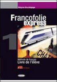 Francofolie express. Livre de l'lve-Cahier d'exercices. Per le Scuole superiori. Con 2 CD Audio: FRANCOFOLIE EXPR.1+EX.+CDR+2CD