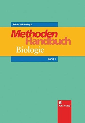 Biologie allgemein / Methoden-Handbuch Biologie: in 2 Bänden
