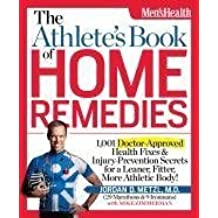 [The Athletes Book of Home Remedies: 1, 001 Doctor-approved Health Fixes and Injury-prevention Secrets for a Learner, Fitter, More Athletic Body!] (By: Jordan Metzl) [published: April, 2012]