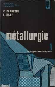 Metallurgie Tome 1 alliages metalliques Ensam ecoles d ingenieurs Iut et Bts