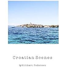 Croatian Scenes: A photographic Journey through southern Croatia (Scenic Journeys 1)