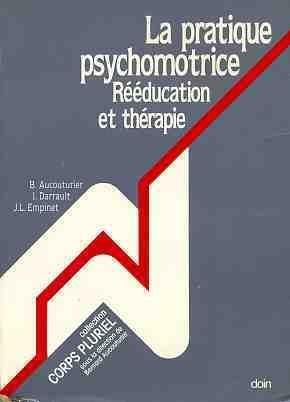 La pratique psychomotrice : Rééducation et Thérapie