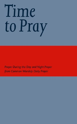 Time to Pray: (Common Worship: Services and Prayers for the Church of England) (English Edition)