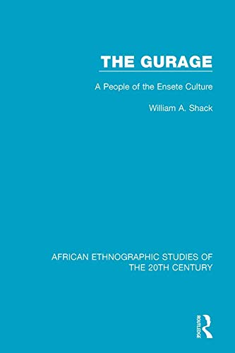 The Gurage: A People of the Ensete Culture (African Ethnographic Studies of the 20th Century Book 59) (English Edition)