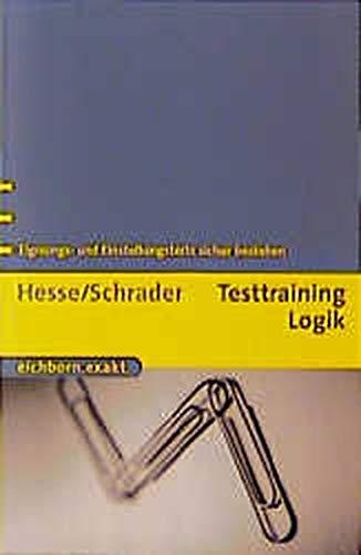 Testtraining Logik: Eignungs- und Einstellungstests sicher bestehen (Eichborn exakt)