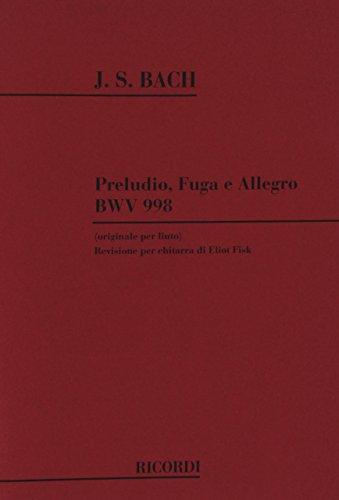 Preludio, Fuga E Allegro Per Liuto Bwv 998