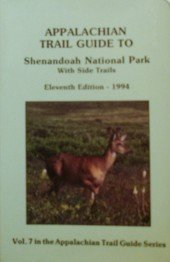 Appalachian Trail Guide to Shenandoah National Park With Side Trails/1994/Book With 3 Maps (Appalachian Trail Guide, Vol.7) -