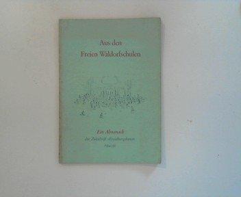 """Aus den Freien Waldorfschulen. Ein Almanach der Zeitschrift """"Erziehungskunst"""". 1954/55"""
