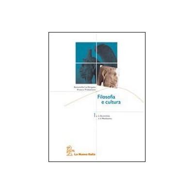 Filosofia E Cultura. Per Le Scuole Superiori. Con Cd-Rom: 1