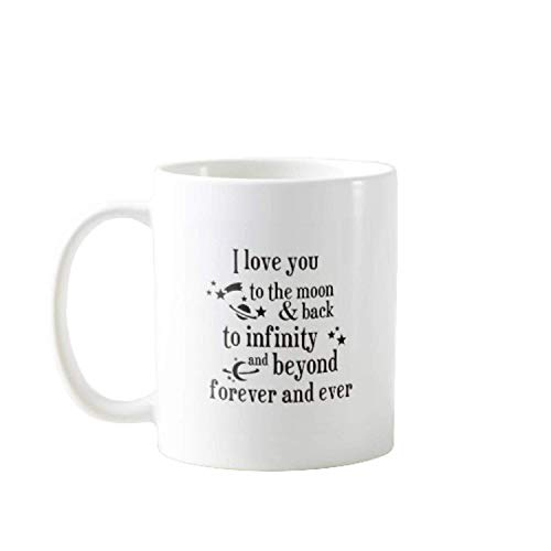 11OZ PREMIUM PORTABLE COFFEE MUGS FUNNY -I LOVE YOU TO THE MOON AND BACK TO INFINITY AND BEYOND FOREVER AND EVER – GIFT IDEAL FOR MEN, WOMEN, MOM, DAD, TEACHER, BROTHER OR SISTER