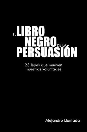El libro negro de la persuasión: Volume 1 (Caminos)
