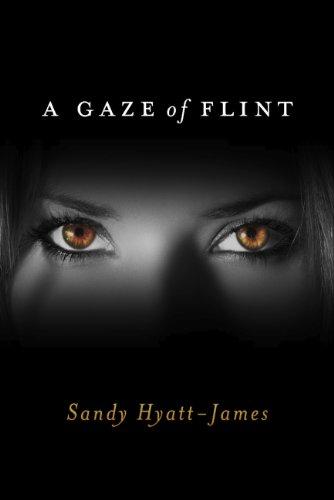 A Gaze Of Flint by [Hyatt-James, Sandy]