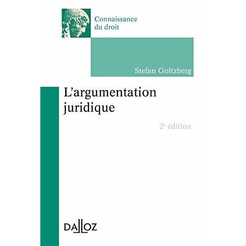 L'argumentation juridique by Stefan Goltzberg (2015-03-04)