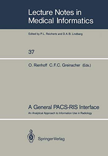 A General PACS-RIS Interface: An Analytical Approach to Information Use in Radiology (Lecture Notes in Medical Informatics, Band 37)