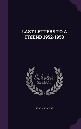 LAST LETTERS TO A FRIEND 1952-1958