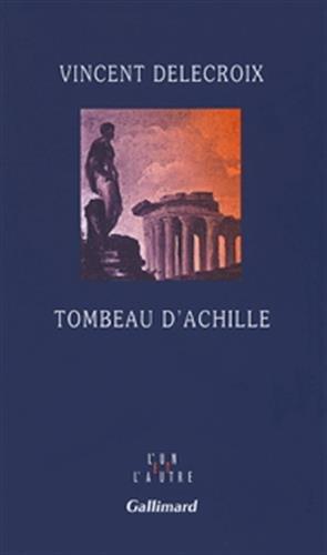 Tombeau d'Achille par Vincent Delecroix