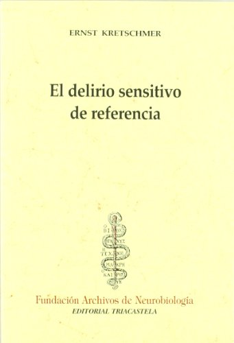 El delirio sensitivo de referencia (Historia y teoría de la psiquiatría I)