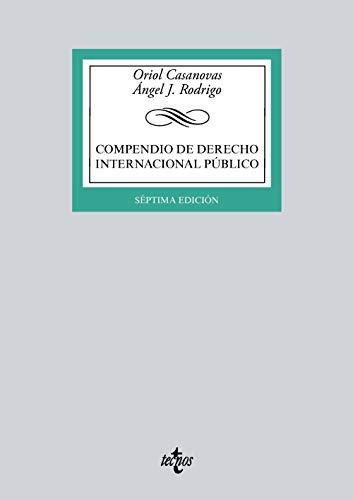 Compendio de Derecho Internacional Público (Derecho - Biblioteca Universitaria De Editorial Tecnos) por Oriol Casanovas